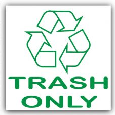 1 x Trash Only Recycling Bin Adhesive Sticker-Recycle Logo Sign-Environment Label